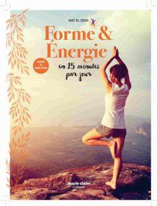 """Retrouver du dynamisme avec """"Forme & Energie en 15mn par jour"""""""